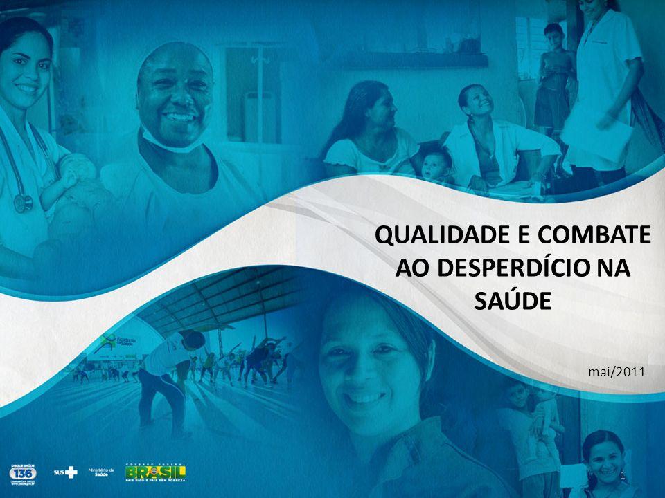 QUALIDADE E COMBATE AO DESPERDÍCIO NA SAÚDE 1 mai/2011