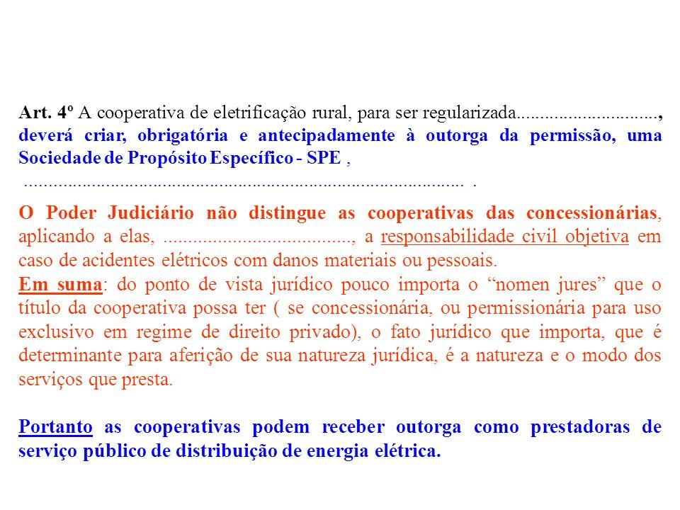 Art. 4º A cooperativa de eletrificação rural, para ser regularizada.............................., deverá criar, obrigatória e antecipadamente à outor