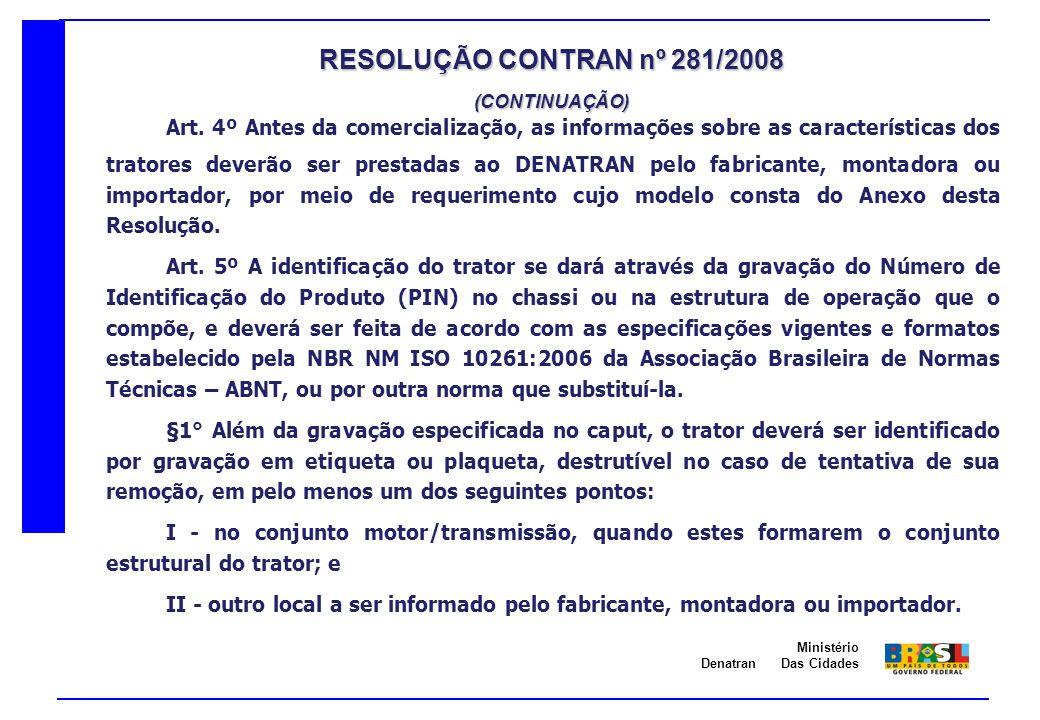 Denatran Ministério Das Cidades Art. 4º Antes da comercialização, as informações sobre as características dos tratores deverão ser prestadas ao DENATR