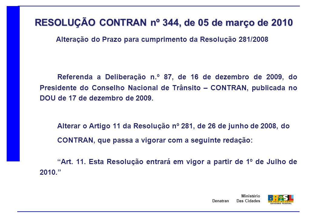Denatran Ministério Das Cidades Referenda a Deliberação n.º 87, de 16 de dezembro de 2009, do Presidente do Conselho Nacional de Trânsito – CONTRAN, p