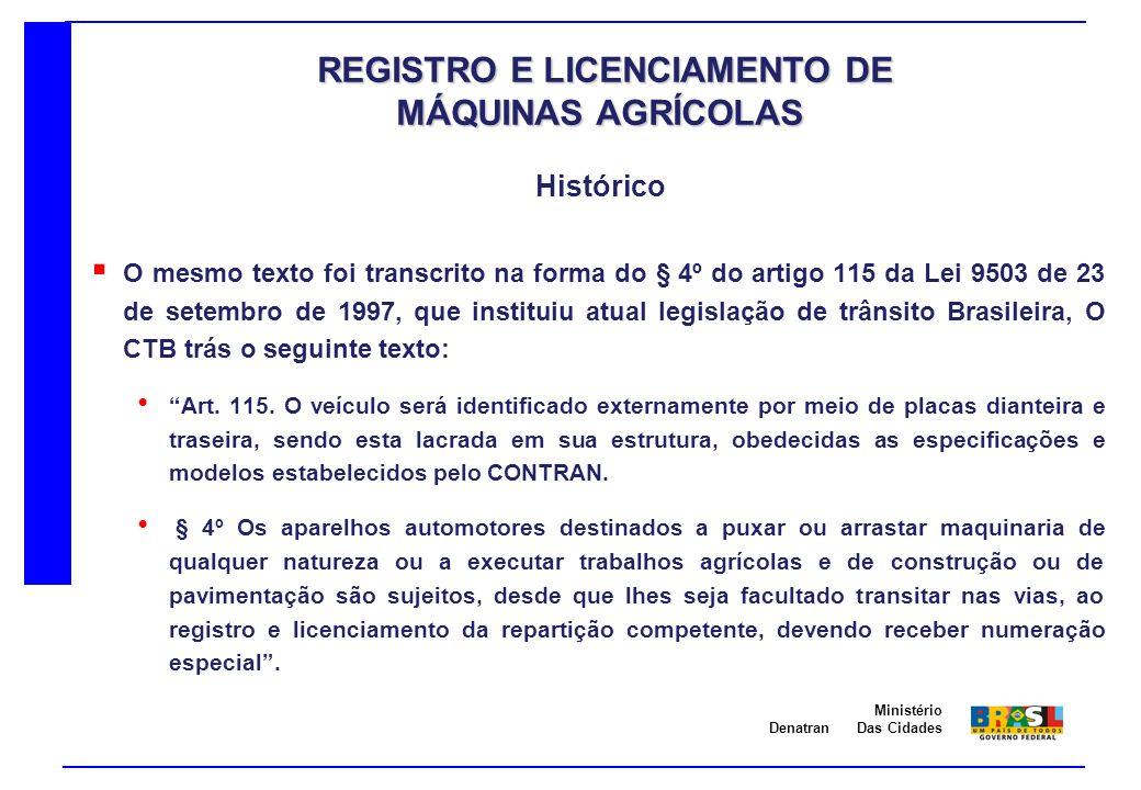Denatran Ministério Das Cidades O mesmo texto foi transcrito na forma do § 4º do artigo 115 da Lei 9503 de 23 de setembro de 1997, que instituiu atual
