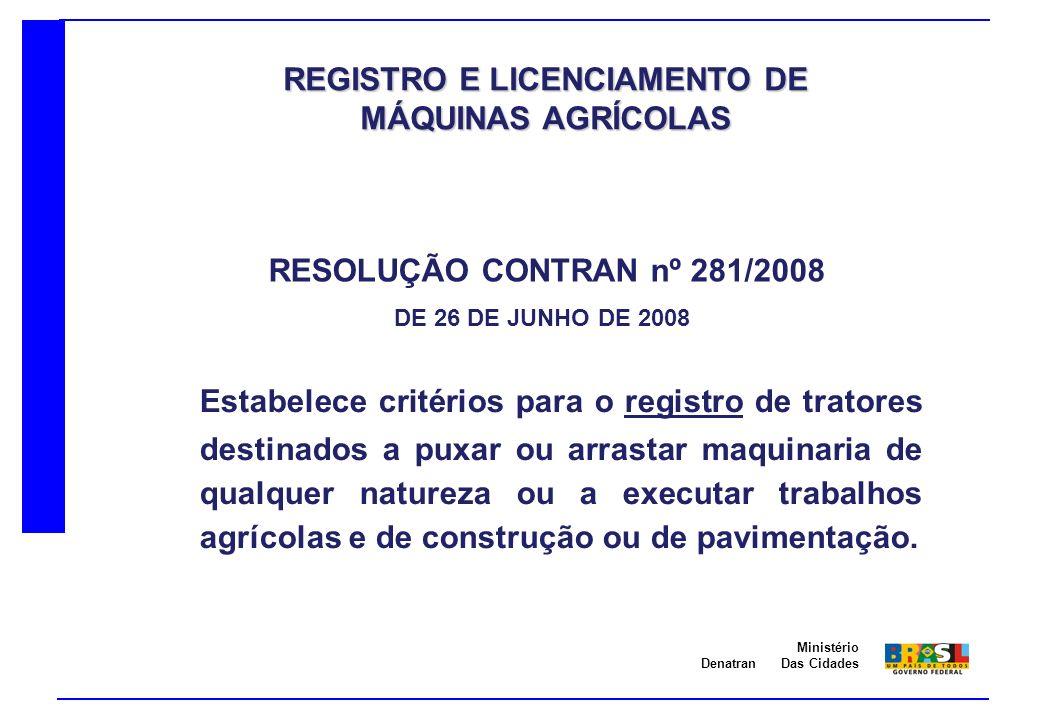 Denatran Ministério Das Cidades O CONSELHO NACIONAL DE TRÂNSITO – CONTRAN, no uso das atribuições que lhe conferem os incisos I e X, do art.