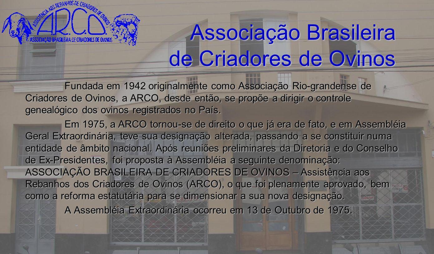 Associação Brasileira de Criadores de Ovinos A ARCO, conta com um Conselho Deliberativo Técnico, integrado, pelo Superintendente do Registro Genealógico, o Gerente de Provas Zootécnicas e por um técnico de nível superior (Eng.