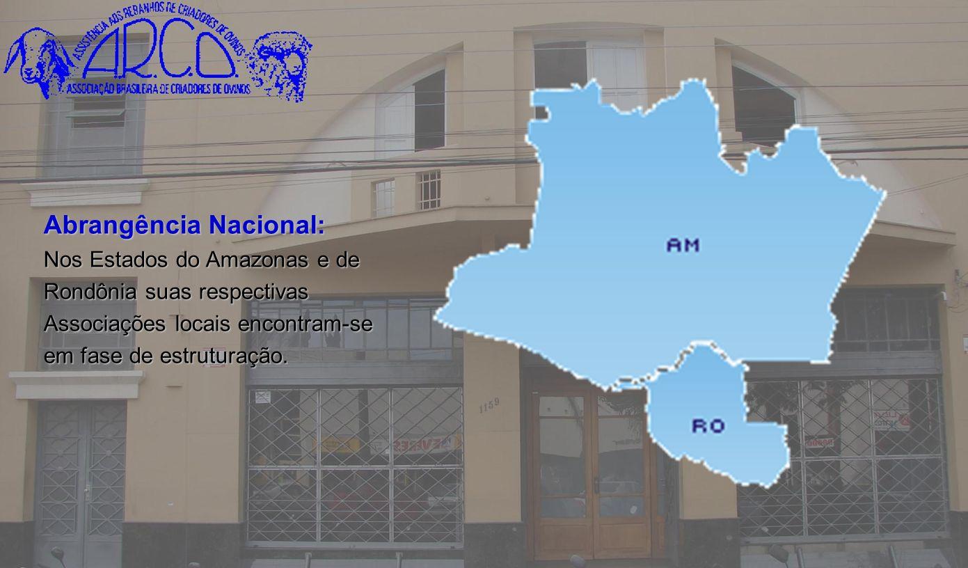 Abrangência Nacional: Nos Estados do Amazonas e de Rondônia suas respectivas Associações locais encontram-se em fase de estruturação.