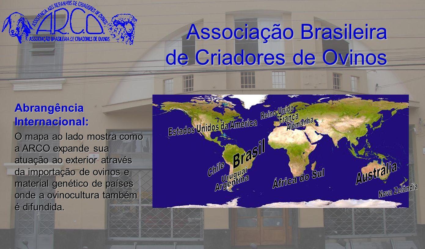 Associação Brasileira de Criadores de Ovinos AbrangênciaInternacional: O mapa ao lado mostra como a ARCO expande sua atuação ao exterior através da im