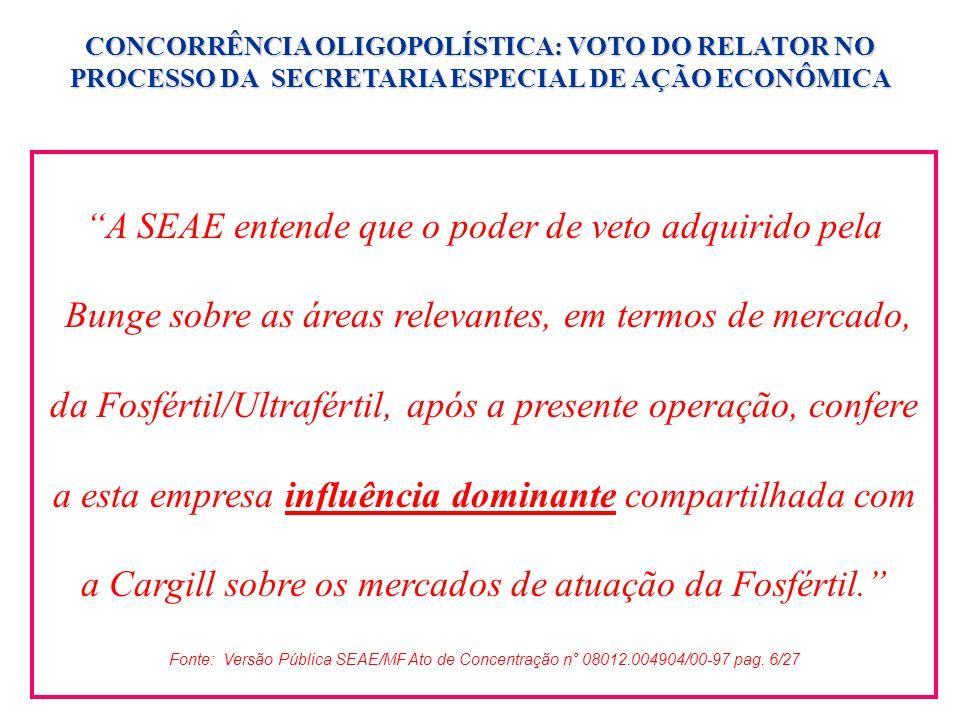 A SEAE entende que o poder de veto adquirido pela Bunge sobre as áreas relevantes, em termos de mercado, da Fosfértil/Ultrafértil, após a presente ope