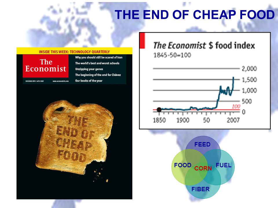 THE END OF CHEAP FOOD FEED FOODFUEL FIBER CORN