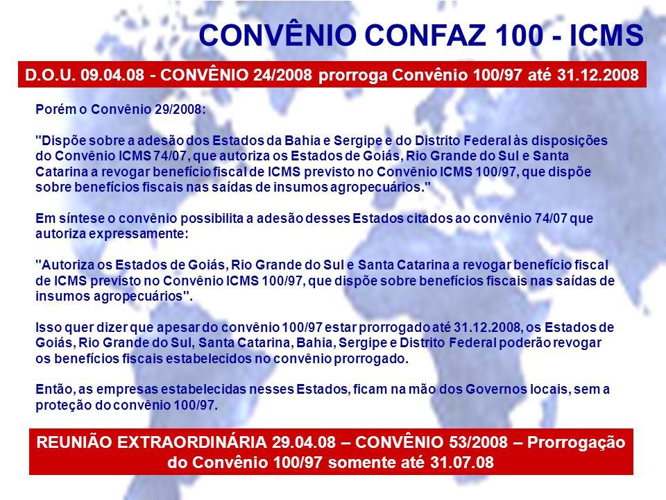 CONVÊNIO CONFAZ 100 - ICMS Porém o Convênio 29/2008: