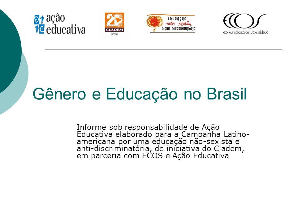 Gênero e Educação no Brasil Informe sob responsabilidade de Ação Educativa elaborado para a Campanha Latino- americana por uma educação não-sexista e