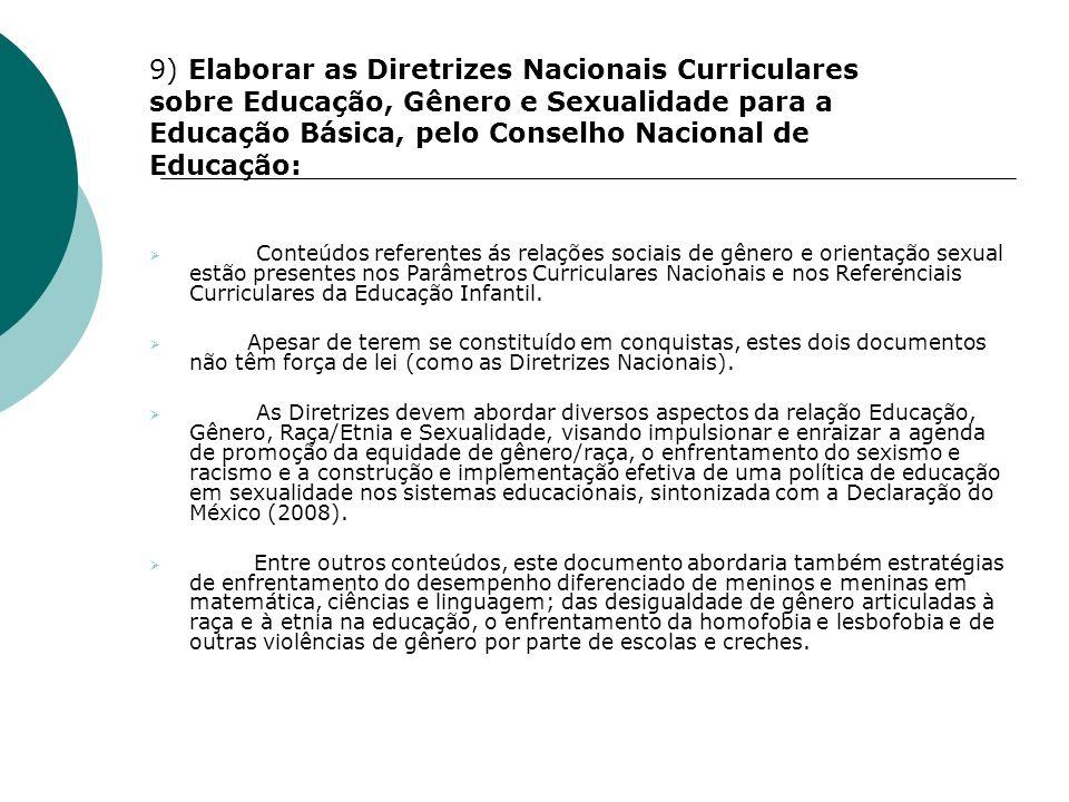 Conteúdos referentes ás relações sociais de gênero e orientação sexual estão presentes nos Parâmetros Curriculares Nacionais e nos Referenciais Curric
