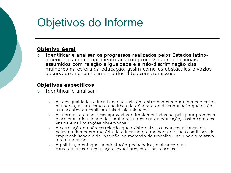 Objetivos do Informe Objetivo Geral Identificar e analisar os progressos realizados pelos Estados latino- americanos em cumprimento aos compromissos i