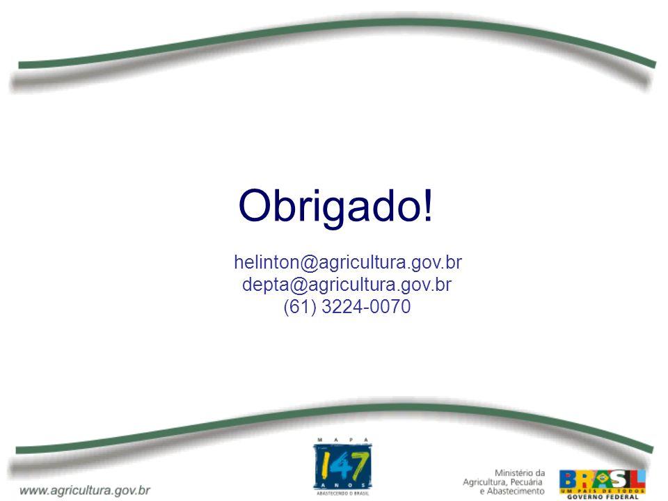 helinton@agricultura.gov.br depta@agricultura.gov.br (61) 3224-0070 Obrigado!
