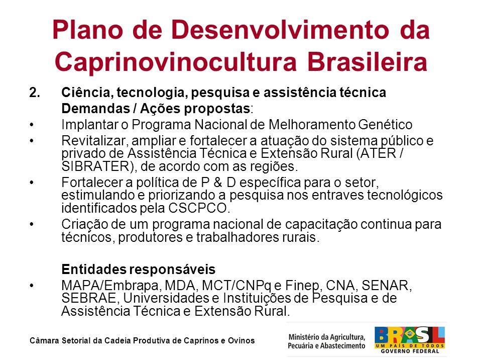 Câmara Setorial da Cadeia Produtiva de Caprinos e Ovinos Plano de Desenvolvimento da Caprinovinocultura Brasileira 2. Ciência, tecnologia, pesquisa e