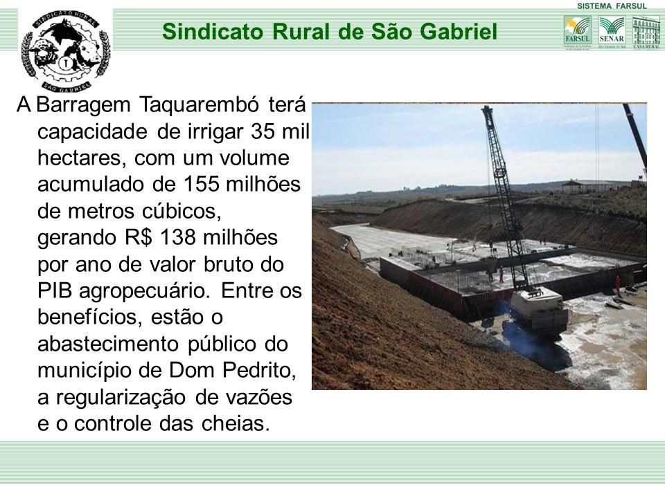 A Barragem Taquarembó terá capacidade de irrigar 35 mil hectares, com um volume acumulado de 155 milhões de metros cúbicos, gerando R$ 138 milhões por