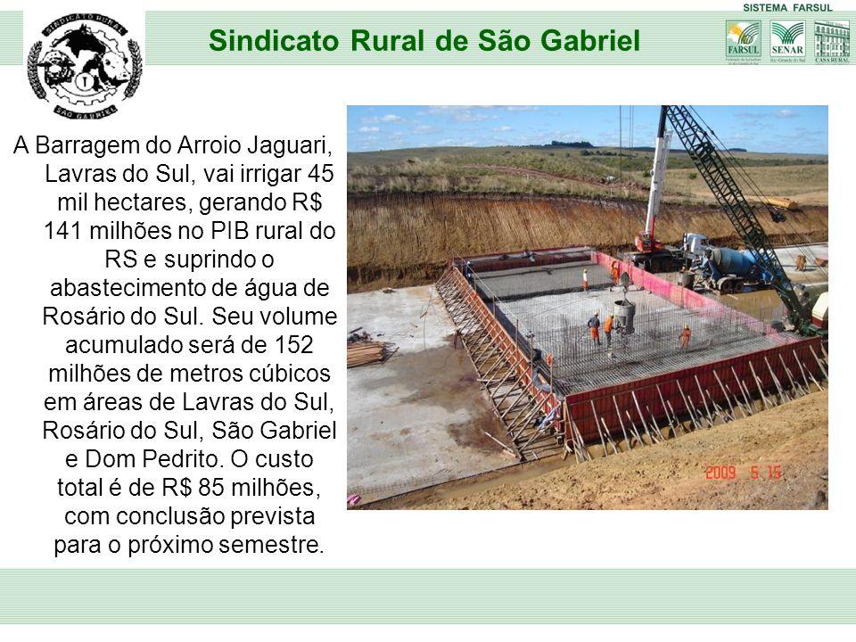 A Barragem do Arroio Jaguari, Lavras do Sul, vai irrigar 45 mil hectares, gerando R$ 141 milhões no PIB rural do RS e suprindo o abastecimento de água