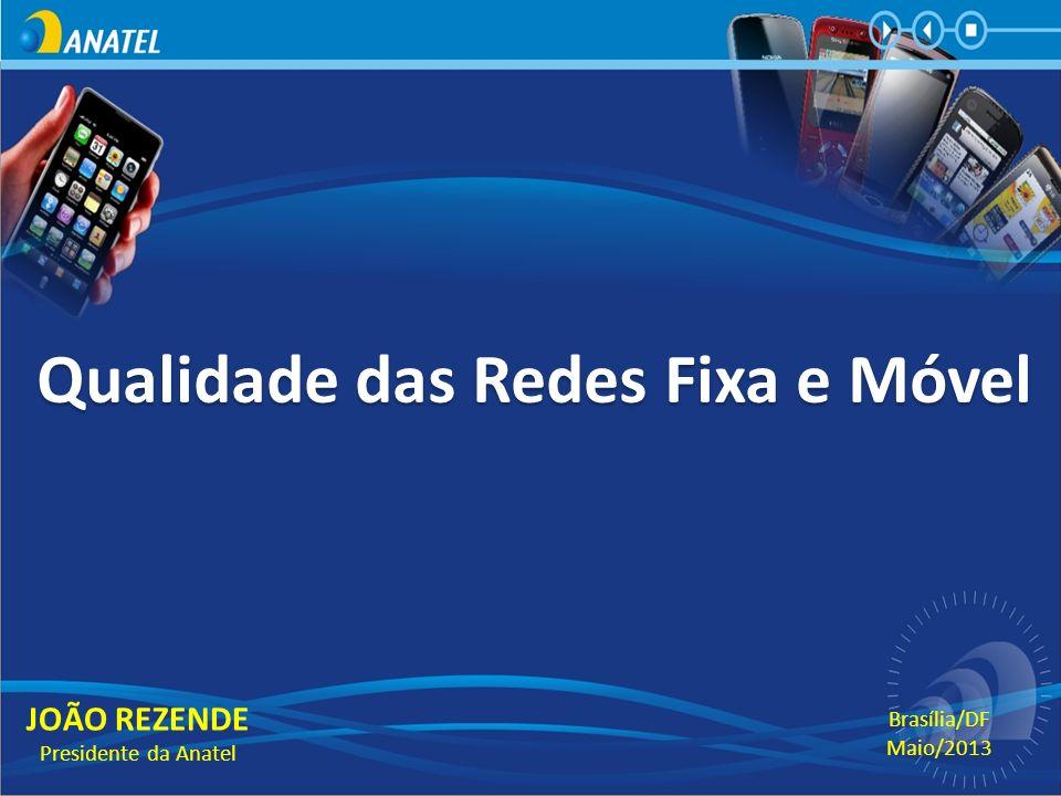 Indicadores de Reclamações JOÃO REZENDE Presidente da Anatel Brasília/DF Maio/2013
