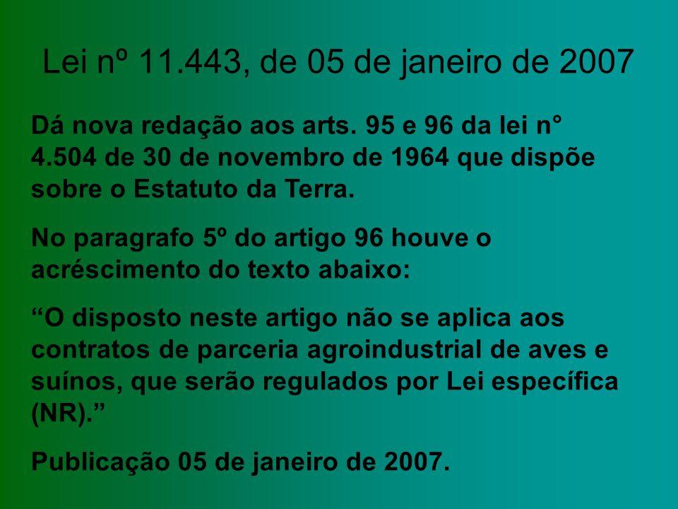 Lei nº 11.443, de 05 de janeiro de 2007 Dá nova redação aos arts.