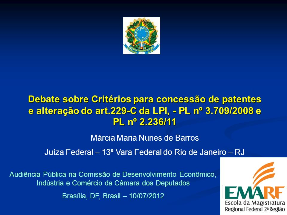 Márcia Maria Nunes de Barros Juíza Federal – 13ª Vara Federal do Rio de Janeiro – RJ Audiência Pública na Comissão de Desenvolvimento Econômico, Indús