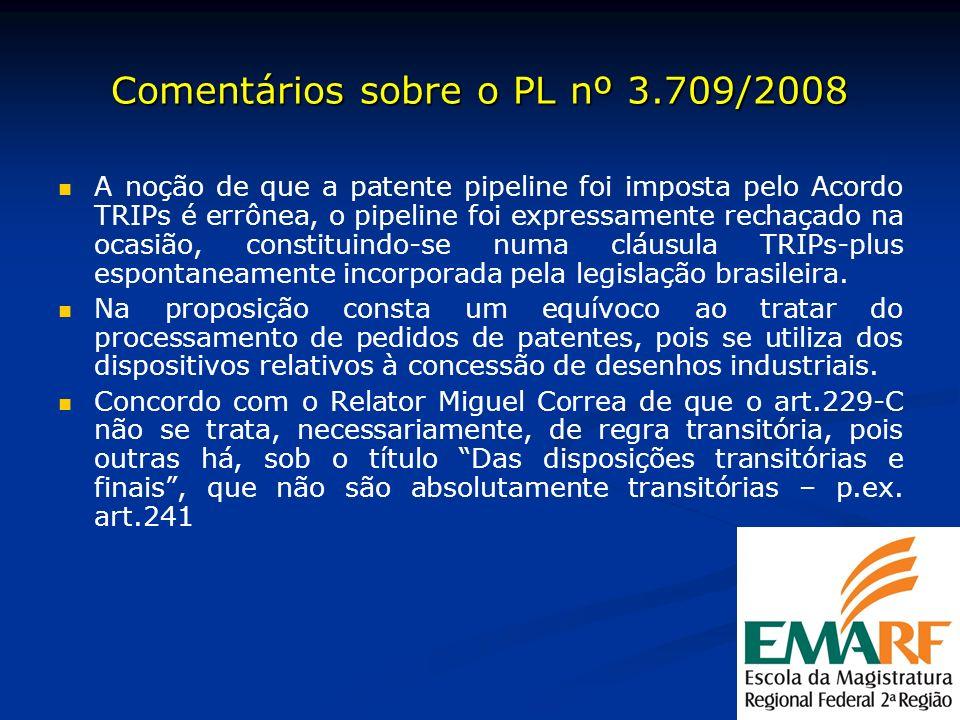 Comentários sobre o PL nº 3.709/2008 A noção de que a patente pipeline foi imposta pelo Acordo TRIPs é errônea, o pipeline foi expressamente rechaçado