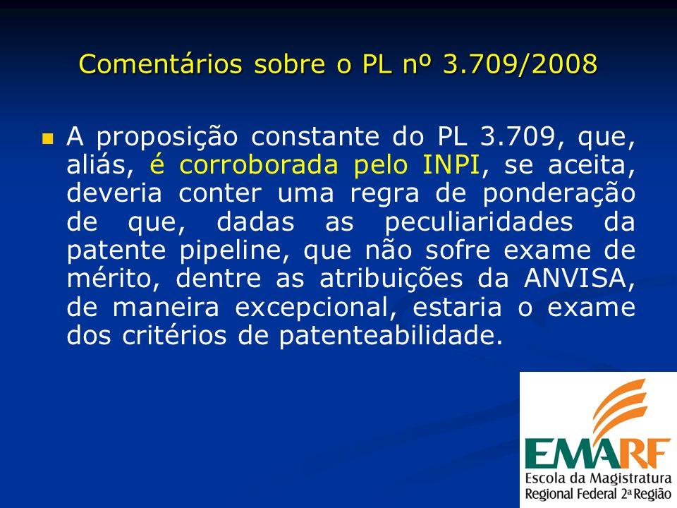 Comentários sobre o PL nº 3.709/2008 A proposição constante do PL 3.709, que, aliás, é corroborada pelo INPI, se aceita, deveria conter uma regra de p