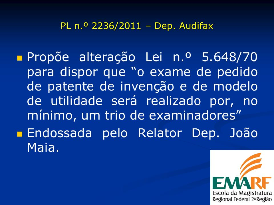 PL n.º 2236/2011 – Dep. Audifax Propõe alteração Lei n.º 5.648/70 para dispor que o exame de pedido de patente de invenção e de modelo de utilidade se