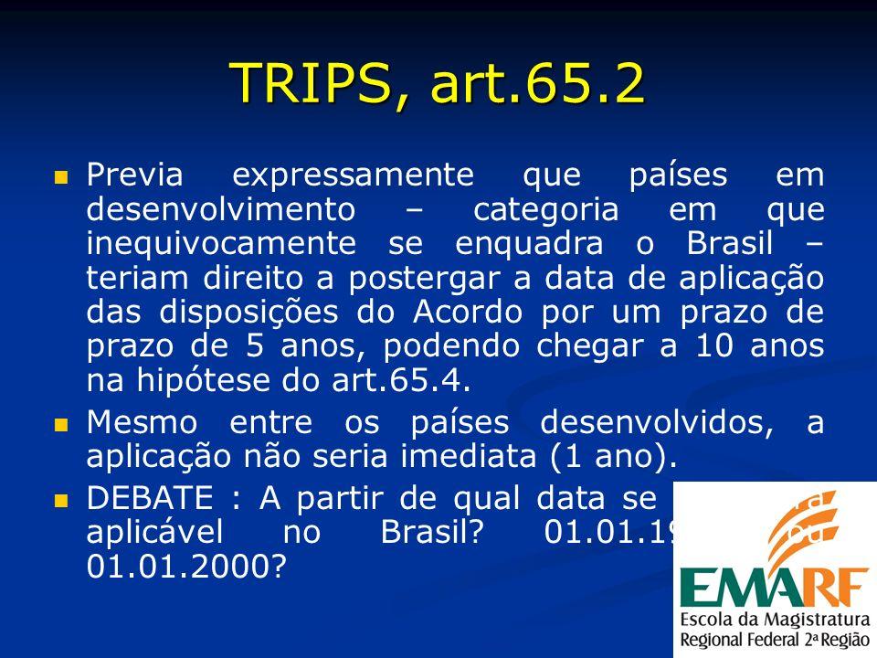TRIPS, art.65.2 Previa expressamente que países em desenvolvimento – categoria em que inequivocamente se enquadra o Brasil – teriam direito a posterga