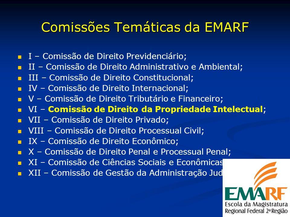 Comissões Temáticas da EMARF I – Comissão de Direito Previdenciário; II – Comissão de Direito Administrativo e Ambiental; III – Comissão de Direito Co