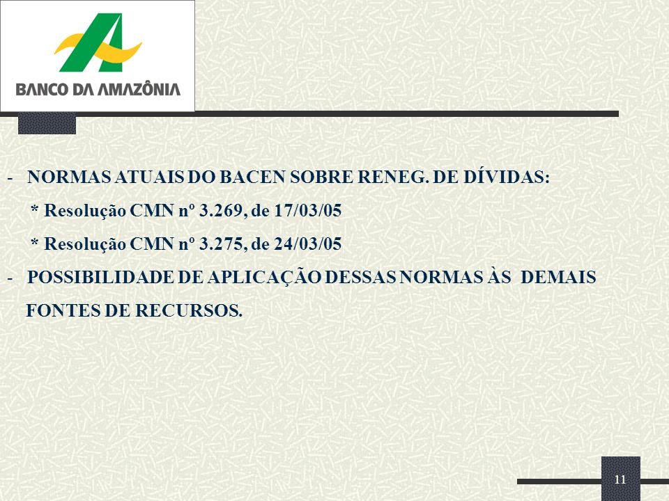 11 - NORMAS ATUAIS DO BACEN SOBRE RENEG.