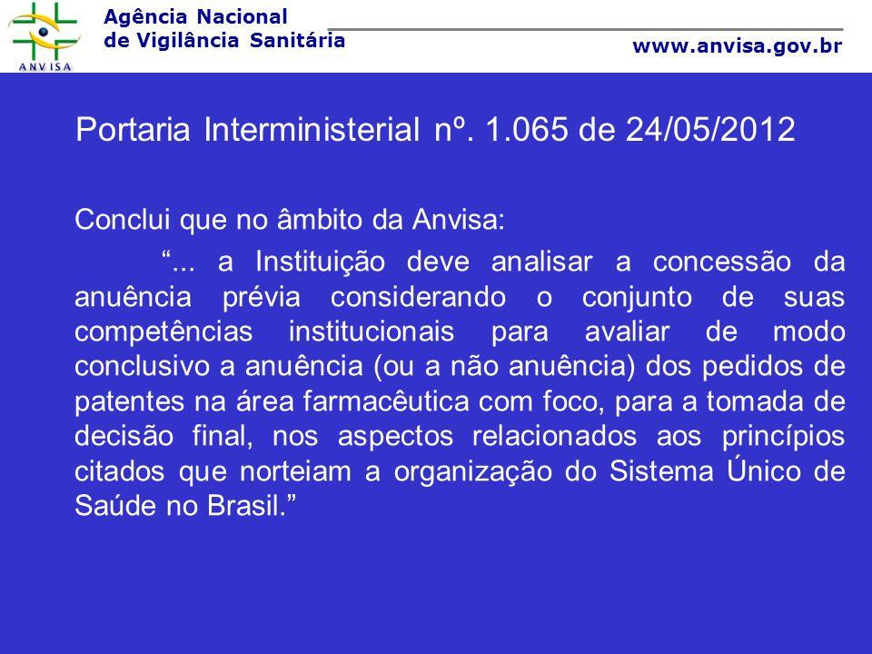 Agência Nacional de Vigilância Sanitária www.anvisa.gov.br Conclui que no âmbito da Anvisa:... a Instituição deve analisar a concessão da anuência pré