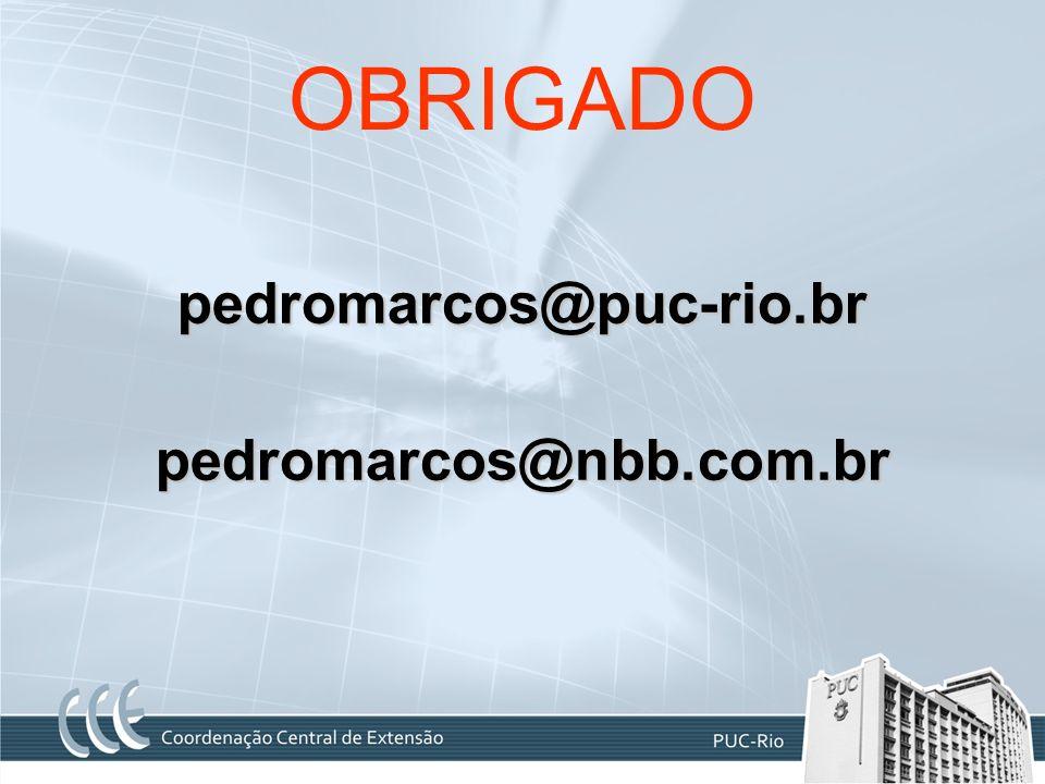 OBRIGADO pedromarcos@puc-rio.brpedromarcos@nbb.com.br