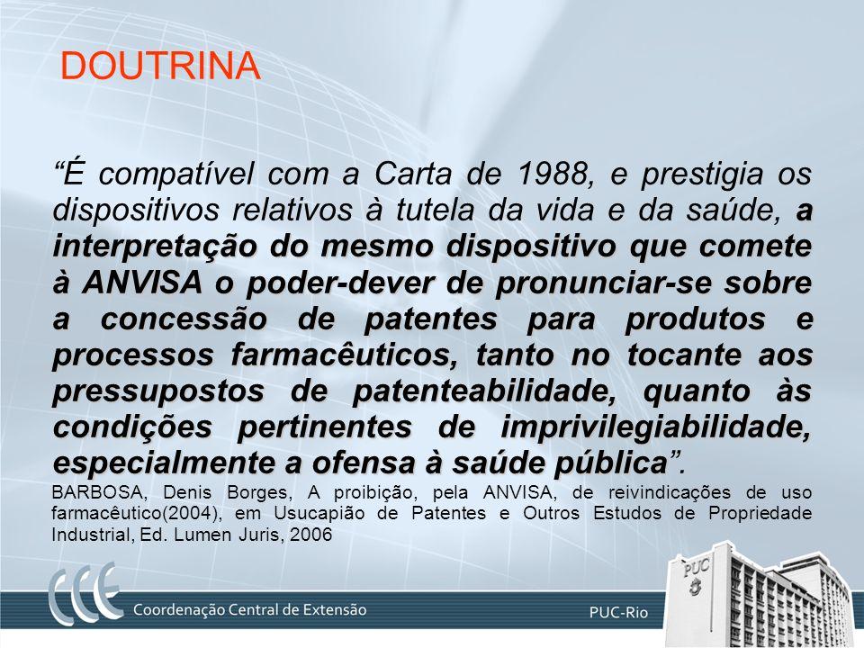 DOUTRINA a interpretação do mesmo dispositivo que comete à ANVISA o poder-dever de pronunciar-se sobre a concessão de patentes para produtos e process