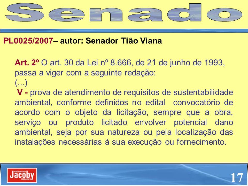 Art. 2º O art. 30 da Lei nº 8.666, de 21 de junho de 1993, passa a viger com a seguinte redação: (...) V - prova de atendimento de requisitos de suste