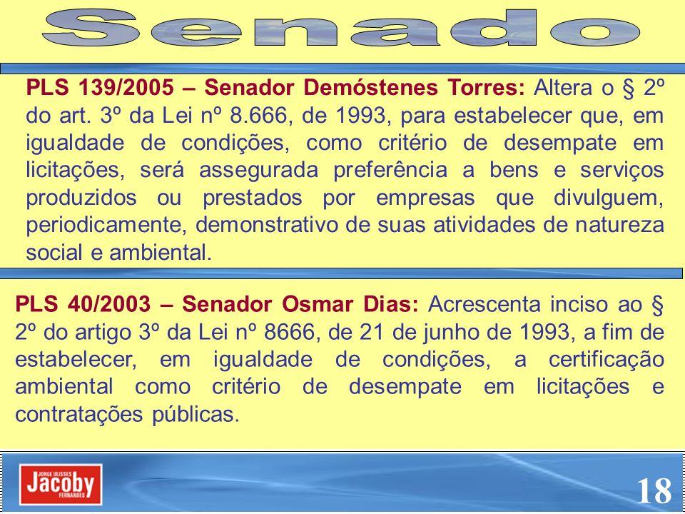 PLS 139/2005 – Senador Demóstenes Torres: Altera o § 2º do art. 3º da Lei nº 8.666, de 1993, para estabelecer que, em igualdade de condições, como cri