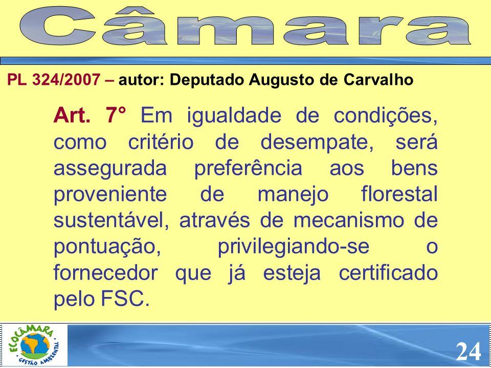 Art. 7° Em igualdade de condições, como critério de desempate, será assegurada preferência aos bens proveniente de manejo florestal sustentável, atrav