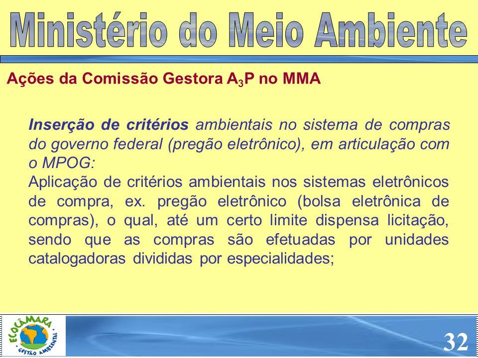 Inserção de critérios ambientais no sistema de compras do governo federal (pregão eletrônico), em articulação com o MPOG: Aplicação de critérios ambie