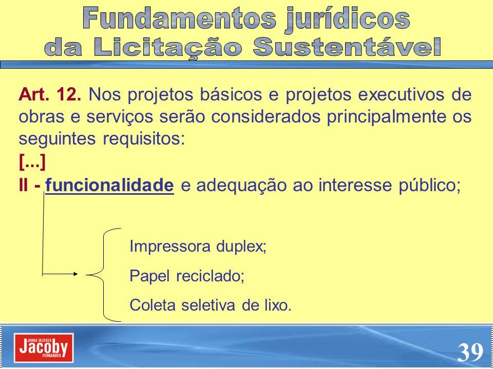 Art. 12. Nos projetos básicos e projetos executivos de obras e serviços serão considerados principalmente os seguintes requisitos: [...] II - funciona