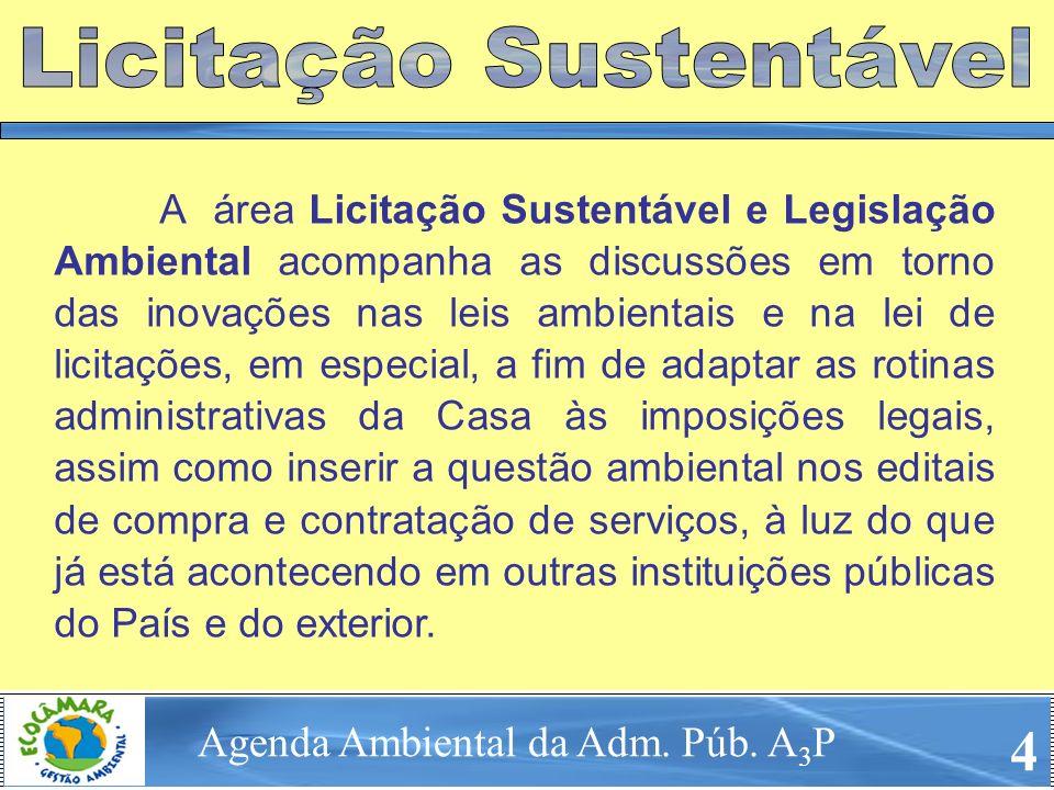 4 A área Licitação Sustentável e Legislação Ambiental acompanha as discussões em torno das inovações nas leis ambientais e na lei de licitações, em es