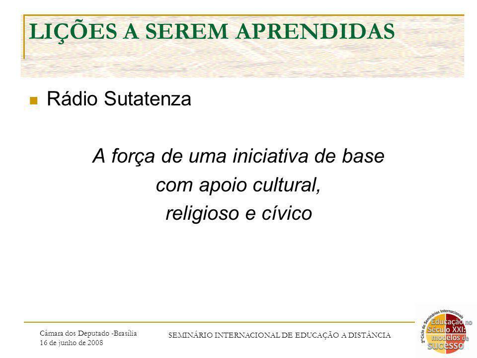 Câmara dos Deputado -Brasília 16 de junho de 2008 SEMINÁRIO INTERNACIONAL DE EDUCAÇÃO A DISTÂNCIA LIÇÕES A SEREM APRENDIDAS Rádio Sutatenza A força de