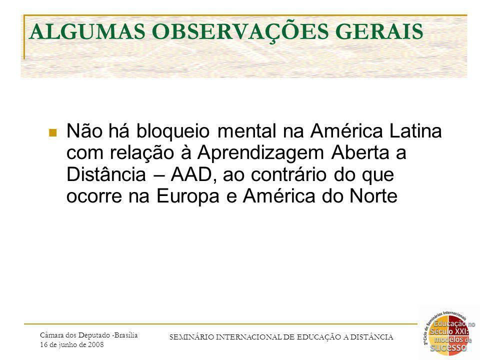 Câmara dos Deputado -Brasília 16 de junho de 2008 SEMINÁRIO INTERNACIONAL DE EDUCAÇÃO A DISTÂNCIA ALGUMAS OBSERVAÇÕES GERAIS Não há bloqueio mental na