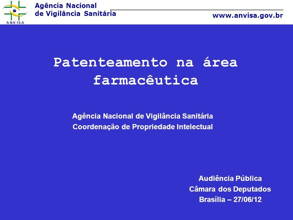 Agência Nacional de Vigilância Sanitária www.anvisa.gov.br Breve histórico Lei 5772/71 – Não concedia patentes para produtos e processos farmacêuticos.