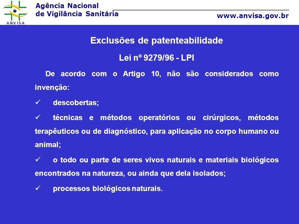 Agência Nacional de Vigilância Sanitária www.anvisa.gov.br Possíveis conseqüências para a Saúde Pública da concessão indevida de uma patente Proteção para invenções que não preenchem adequadamente os requisitos de patenteabilidade.