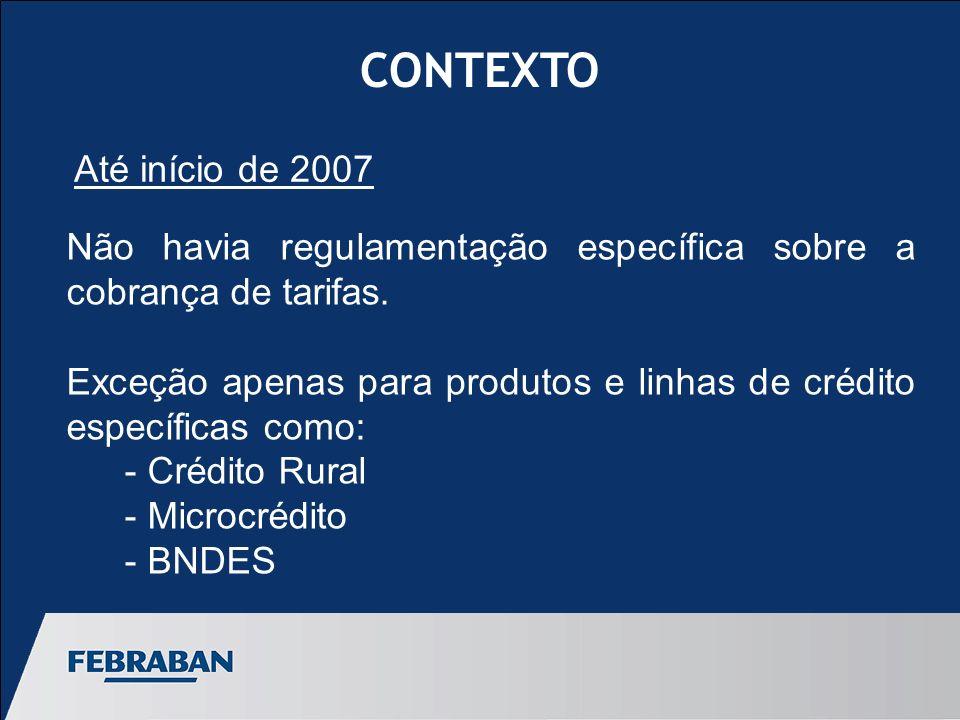 CONTEXTO Não havia regulamentação específica sobre a cobrança de tarifas.