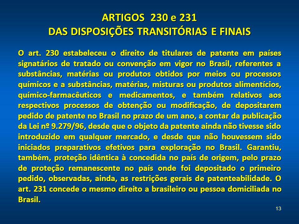ARTIGOS 230 e 231 DAS DISPOSIÇÕES TRANSITÓRIAS E FINAIS O art.