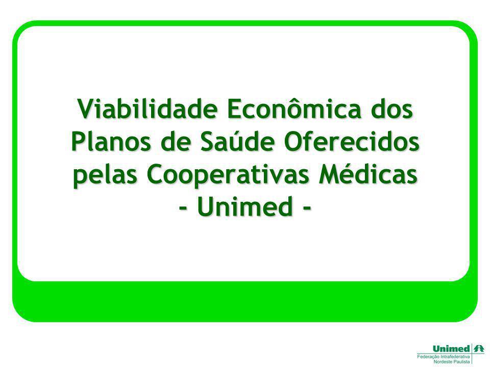 Viabilidade Econômica dos Planos de Saúde Oferecidos pelas Cooperativas Médicas - Unimed -