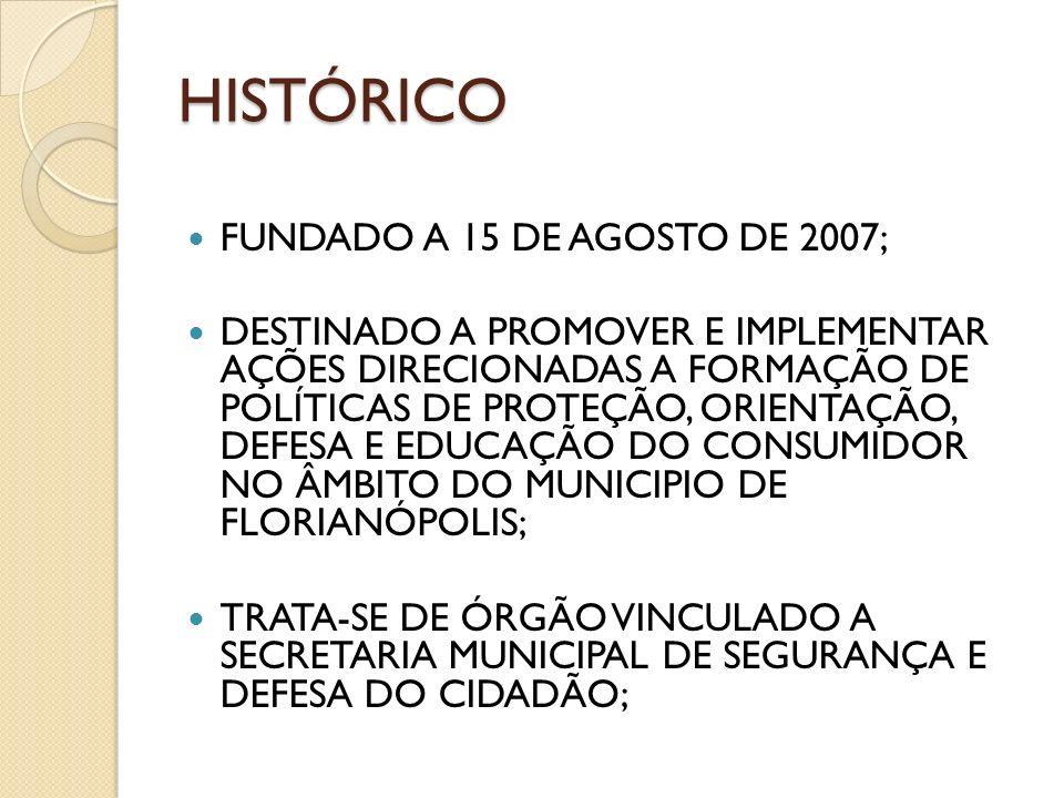 HISTÓRICO FUNDADO A 15 DE AGOSTO DE 2007; DESTINADO A PROMOVER E IMPLEMENTAR AÇÕES DIRECIONADAS A FORMAÇÃO DE POLÍTICAS DE PROTEÇÃO, ORIENTAÇÃO, DEFES