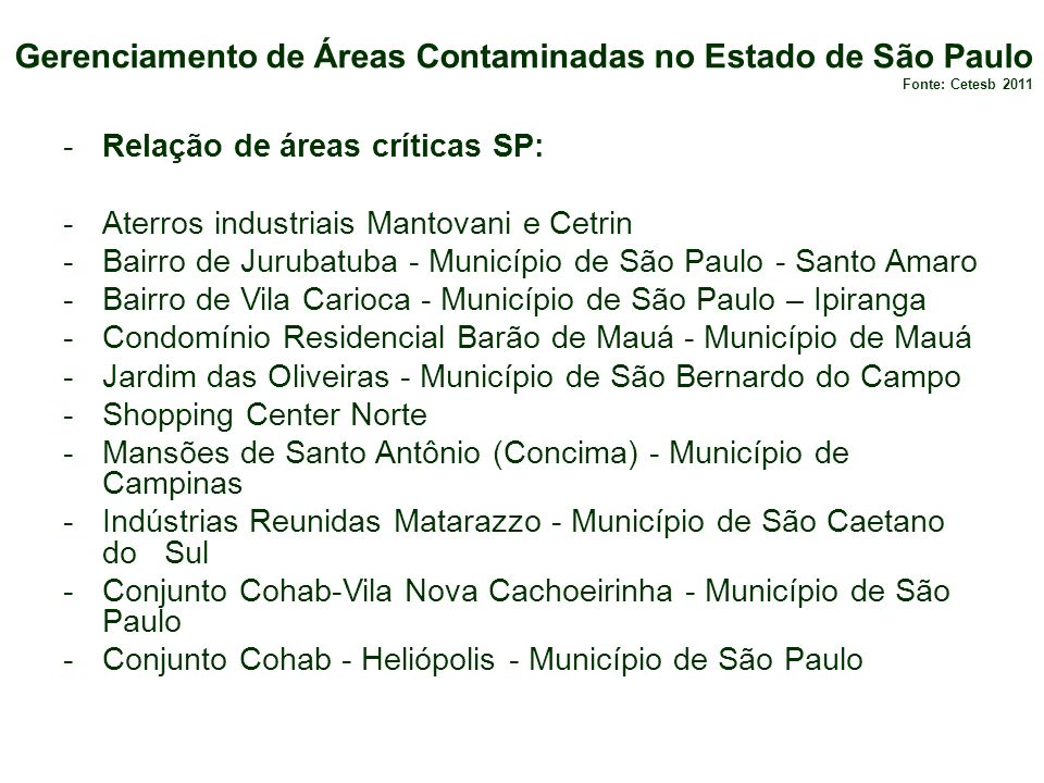 -Relação de áreas críticas SP: -Aterros industriais Mantovani e Cetrin -Bairro de Jurubatuba - Município de São Paulo - Santo Amaro -Bairro de Vila Ca