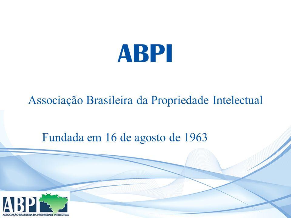 ABPI Associação Brasileira da Propriedade Intelectual Fundada em 16 de agosto de 1963