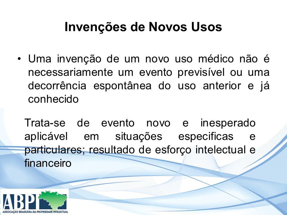 Invenções de Novos Usos Medicamentos com uma nova indicação (novo uso médico) são considerados como novos produtos para efeitos de comprovação de eficácia e segurança (http://www.anvisa.gov.br Medicamentos – Pesquisa Clinica – Considerações e Definições)http://www.anvisa.gov.br
