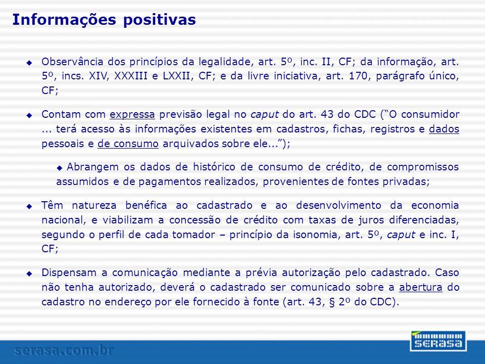 Informações positivas u Observância dos princípios da legalidade, art.