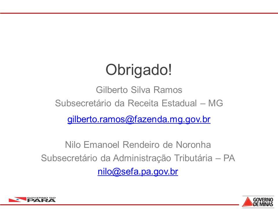 39 Gilberto Silva Ramos Subsecretário da Receita Estadual – MG gilberto.ramos@fazenda.mg.gov.br Obrigado.